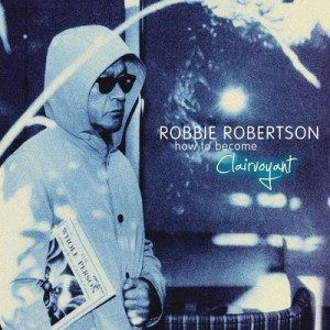 MusicTAP » Review: How To Become Clairvoyant – Robbie Robertson