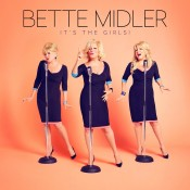 Bette Midler Its The Girls