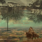 Heartless Bastards Restless Ones