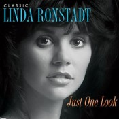 Linda Ronstadt Just One Look