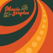 Mavis Staples Livin' On A High Note