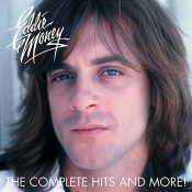 Eddie Money - The Complete Hits And More!
